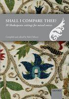 Shall I compare thee? 10 Shakespeare settings (SATB)